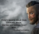 Quote from Ragnar Lothbrok of Vikings