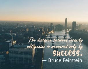 Success Qoute from Bruce Feirstein