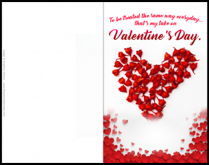 Valentines Day Card - To Be Treated The same Way Everyday, That's My Take On - Valentines Day - Decorated with flowers